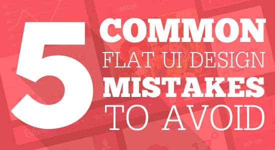 5 Common Flat UI Design Mistakes to Avoid
