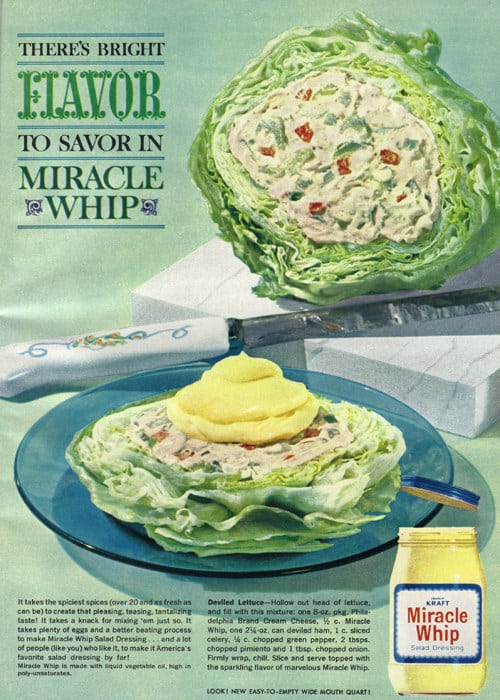 Another ad for Miracle Whip, which victimizes an innocent head of lettuce.