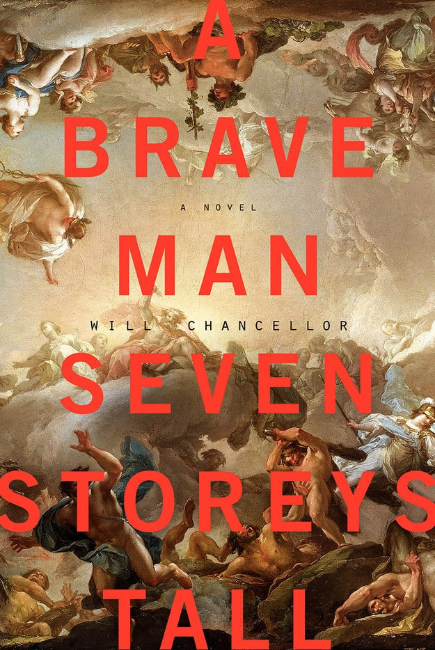 A Brave Man Seven Storeys Tall by Will Chancellor