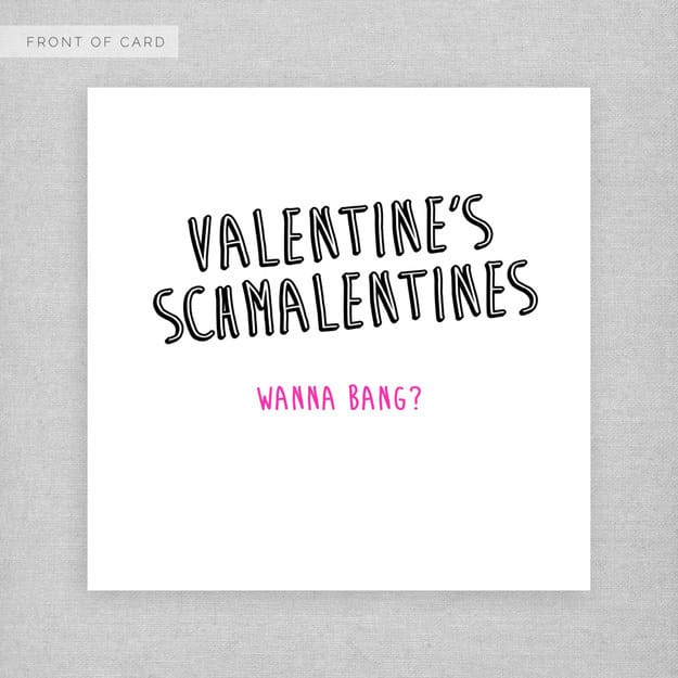 For when you want to cut to the chase as far as this whole Valentine card thing goes.