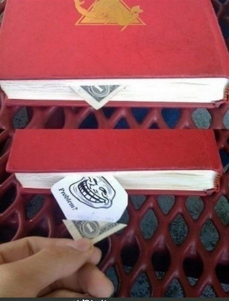 """Try this """"dollar in a book"""" trick."""