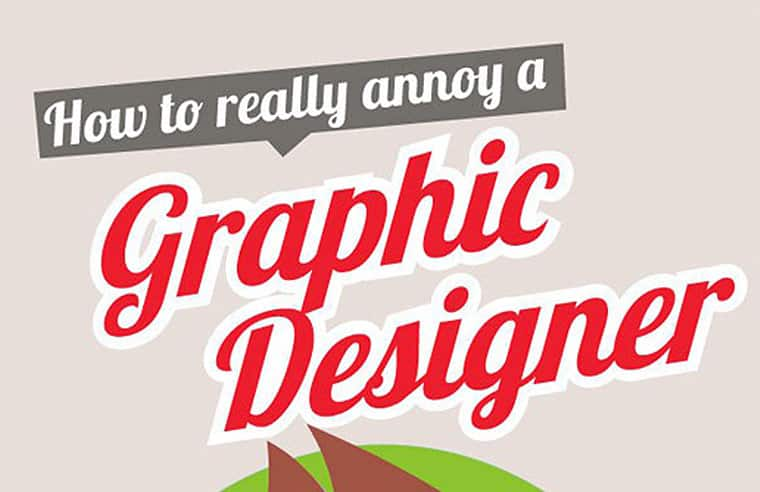How to Really Annoy Your Graphic Designer